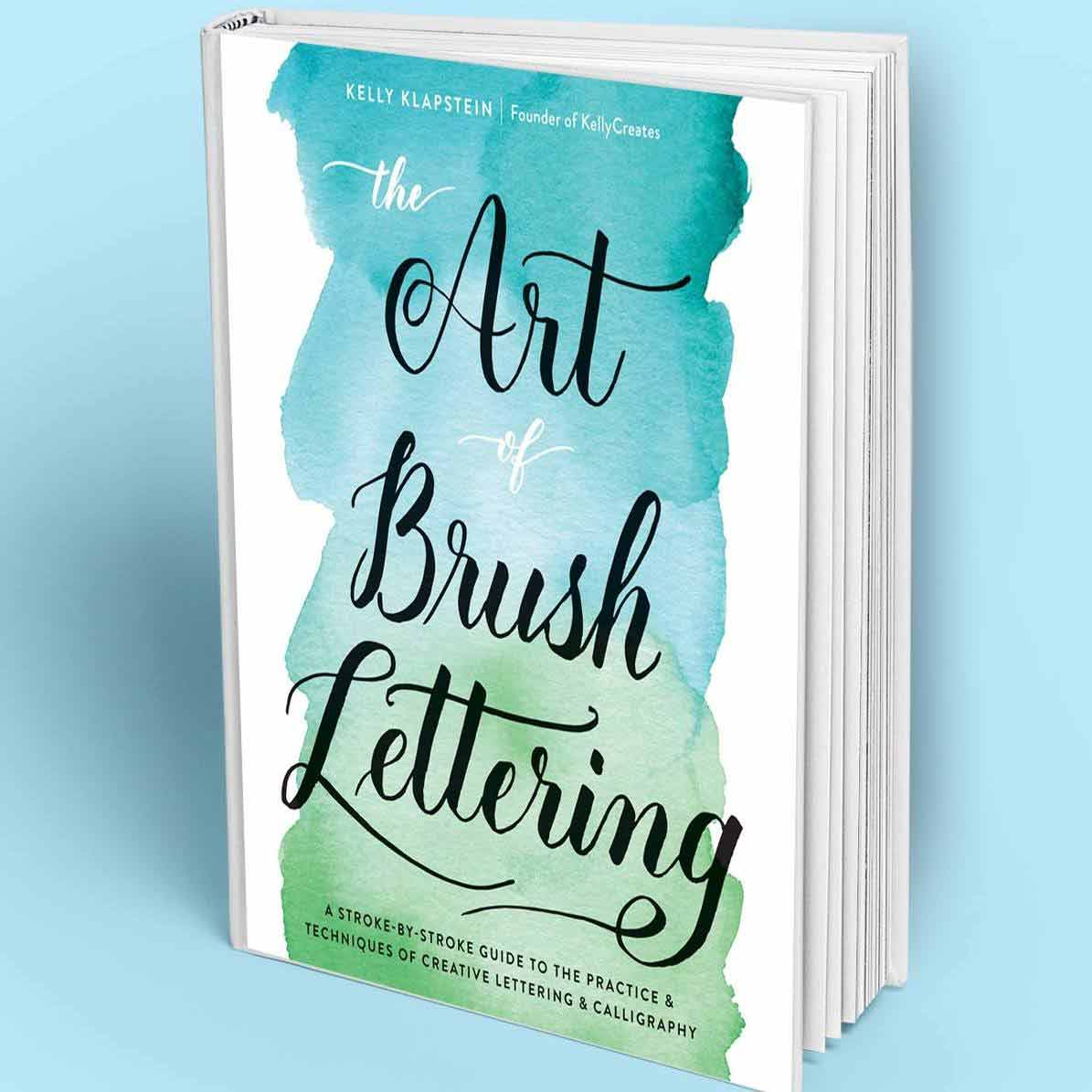 the art of brush lettering kelly klapstein kelly creates